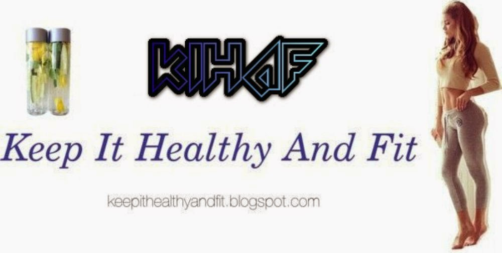 Keep It Healthy And Fit