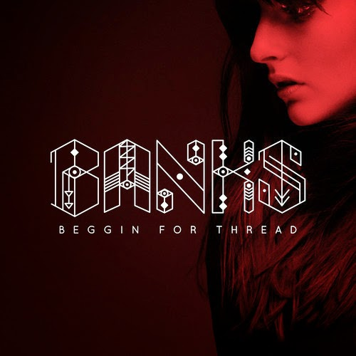 "Banks, ""Begging For Thread"""