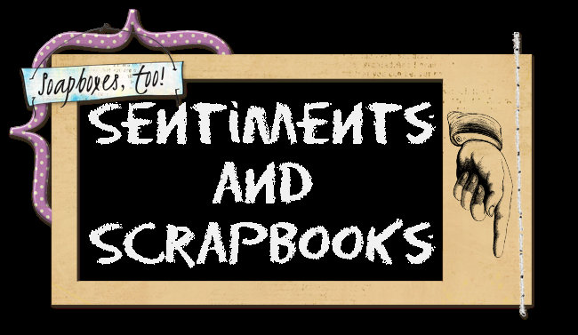 Sentiments and Scrapbooks