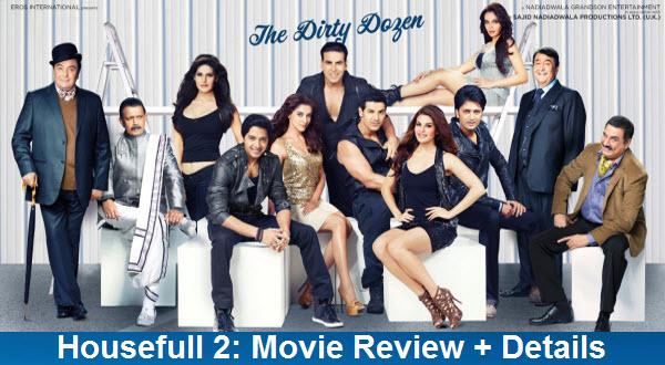Housefull 2: Movie Reviews + Details | Starring Akshay Kumar | John Abraham | Ritesh Deshmukh | Asin | Jacqueline Fernandez | Zarine Khan | Shazahn Padamsee
