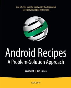 Android Recipes - A Problem Solution Approach by Dave Smith and Jeff Friesen ePub PDF eBook