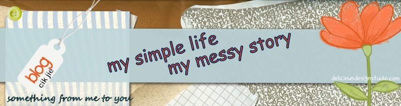 my simple life , my messy story