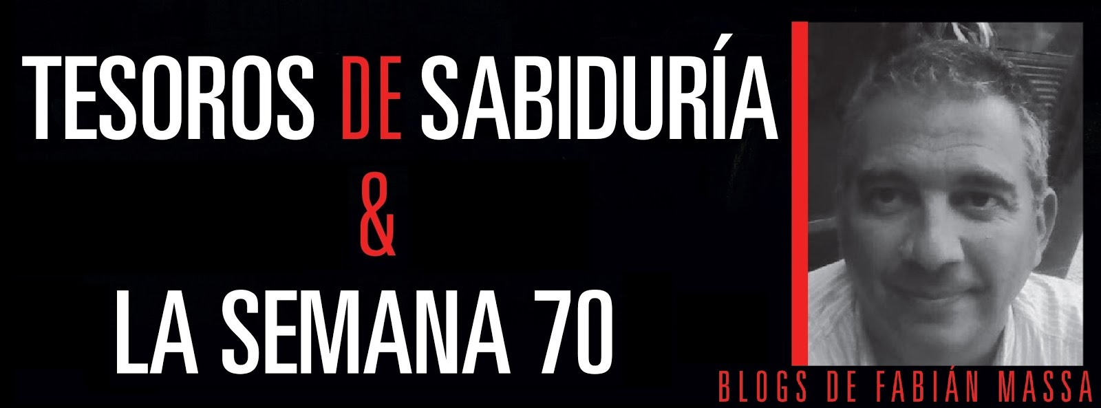 La Semana 70 - Tesoros de Sabiduria - Blogs de Fabian Massa