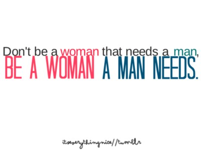 Single woman needs man quote