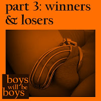 Boys will be boys: Winners and losers