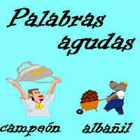 http://cplosangeles.juntaextremadura.net/web/lengua_tercer_ciclo/ortografia/tilde_agudas/agudas01.htm