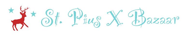 St. Pius X Bazaar
