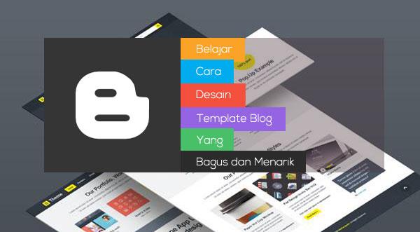 Belajar Cara Desain Template Blog Yang Anggun Dan Menarik