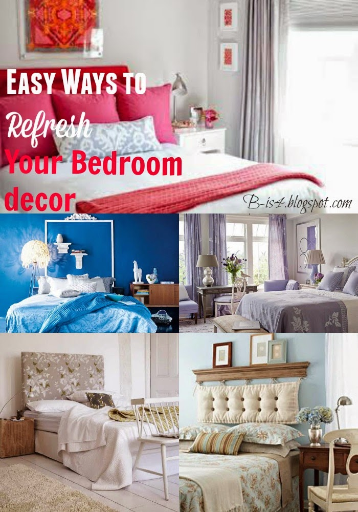 B Is 4 Easy Ways To Refresh Your Bedroom Decor