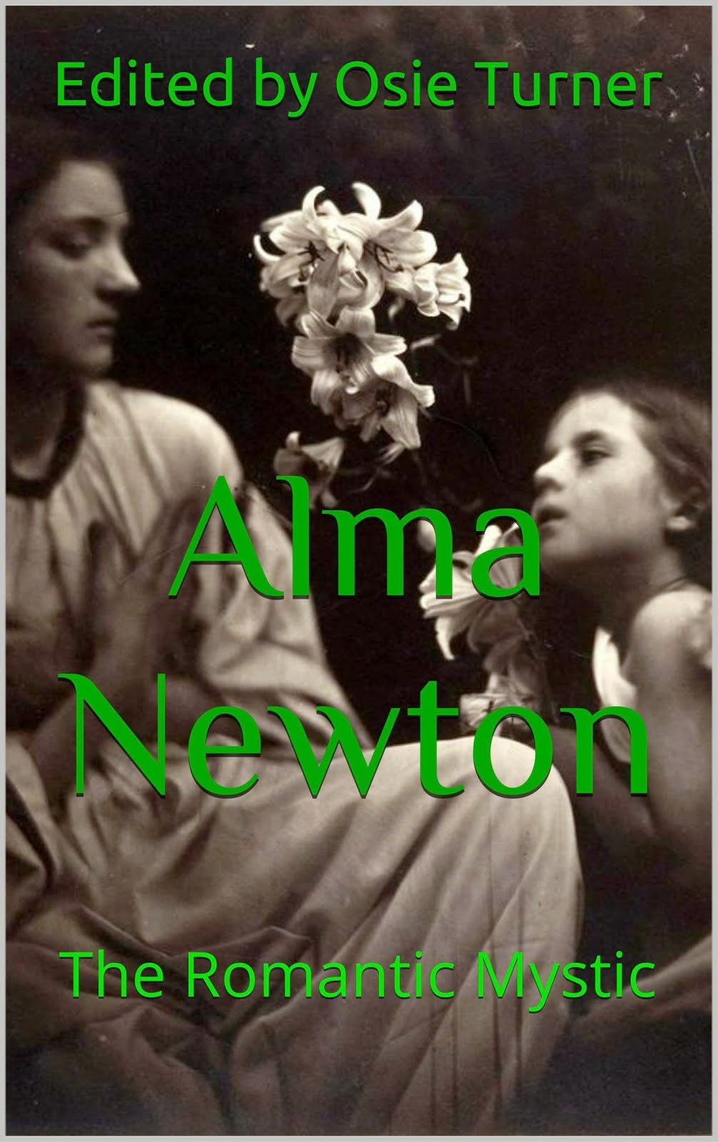 Alma Newton: The romantic Mystic