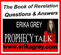 a graphic (c) Erika Grey titled the Book of Revelation Questions and Answers with the Erika Grey prophecy talk logo below it and www.erikagrey.com written on the bottom line in capital letters