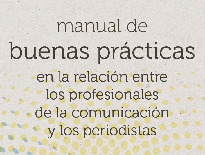 http://www.dircom.org/manual-de-buenas-practicas-en-la-relacion-entre-profesionales-de-la-comunicacion-y-los-periodistas