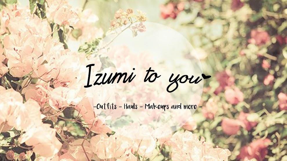 Izumi To You