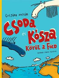 Czigány Zoltán: Csoda és Kósza körül a Föld
