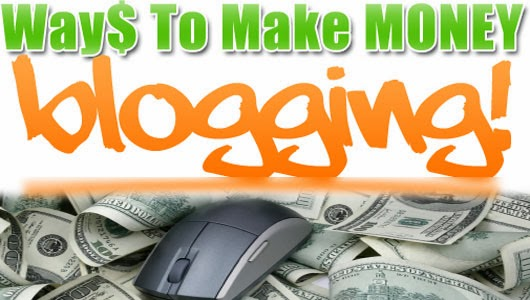 Simple ways Make Money with Blog on Blogger 2014-15