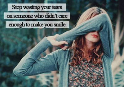 Stop wasting your tears on someone who didn't care enough to make you smile.