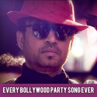 Every Bollywood Party Song Ever Lyrics - AIB feat. Irrfan Khan