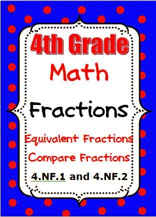 ... 4th Grade Math - Equivalent Fractions - Compare Fractions - 4.NF.1, 4