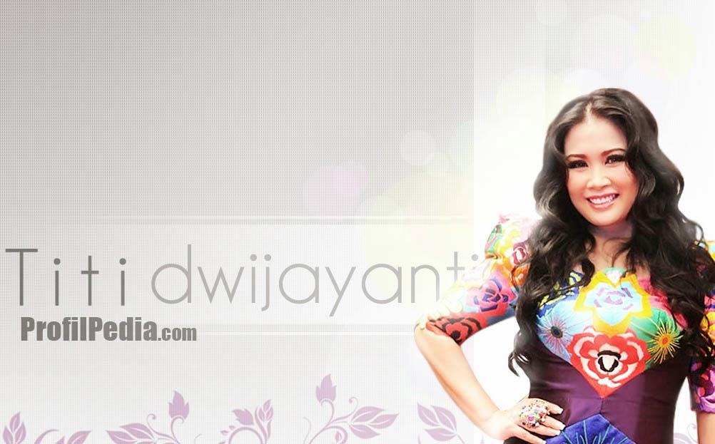 Titi Dwijayati Artis dan penyanyi diva indonesia