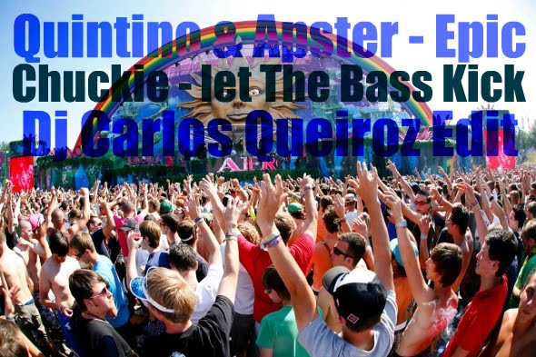 Quintino apster epic w chuckie let the bass kick for Epic house music