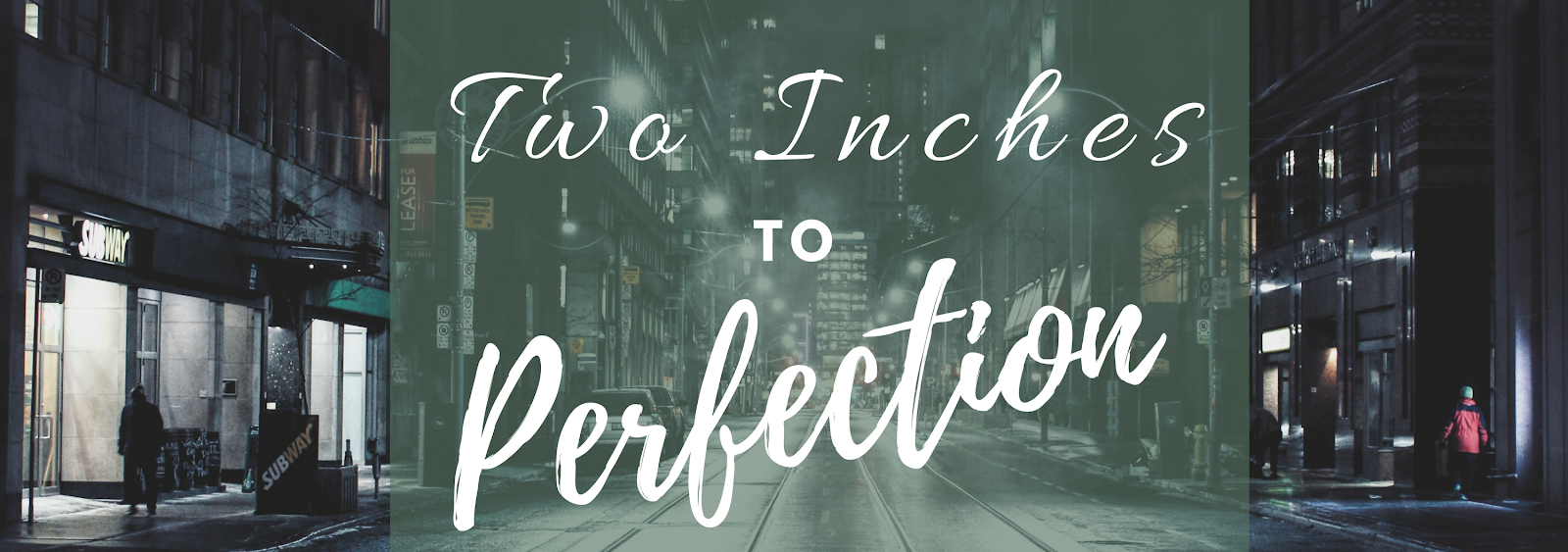 Two Inches To Perfection