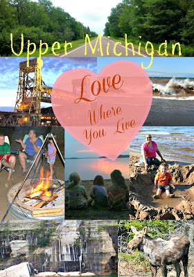 Exploring the U.P. of Michigan- Love Where You Live!