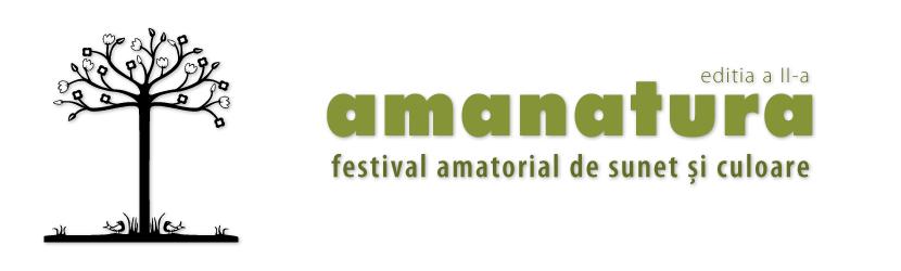 Amanatura - festival amatorial de sunet si culoare