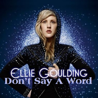 Ellie Goulding - Don't Say A Word Lyrics