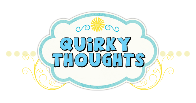 Quirky Thoughts