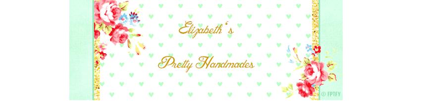 Elizabeth's Pretty Handmades