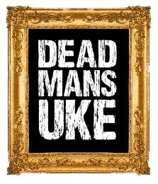Dead Mans Uke