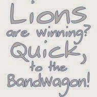 Lions are winning? quick, to the bandwagon!