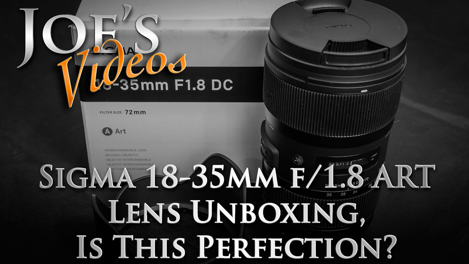 Sigma 18-35mm f/1.8 Art Lens Unboxing, Is This Perfection? | Joe's Videos