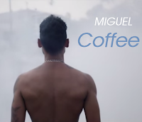 Miguel Coffee lyrics song and cover