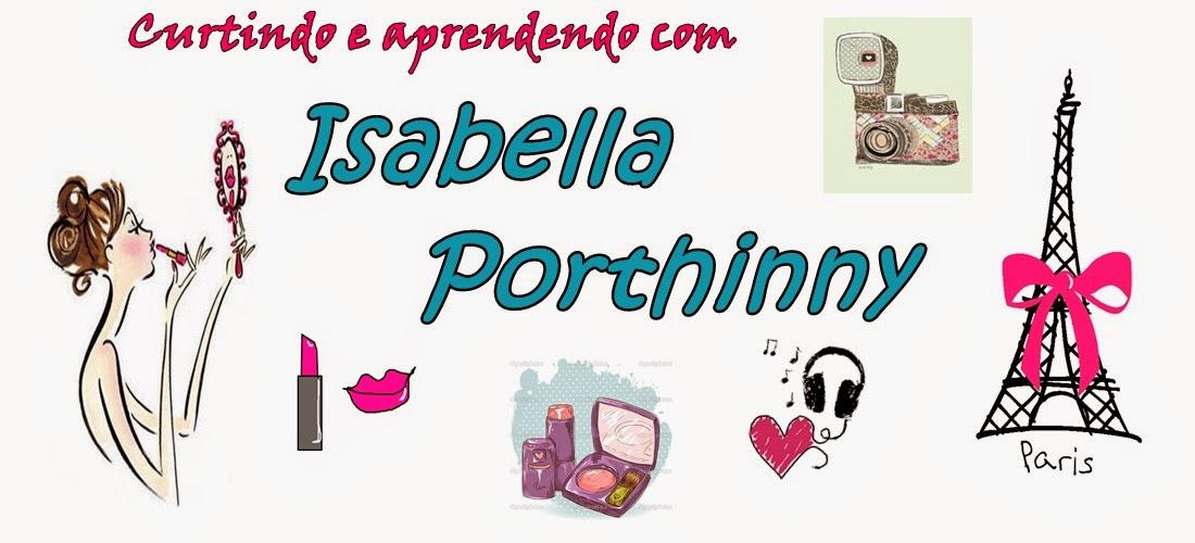 Curtindo e aprendendo com Isabella Porthinny