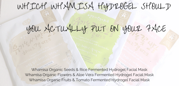 WHICH WHAMISA HYDROGEL SHOULD YOU ACTUALLY PUT ON YOUR FACE Organic Seeds & Rice  Organic Flowers & Aloe Vera Organic Fruits & Tomato Fermented Hydrogel Facial Mask