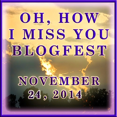 Oh, How I Miss You Blogfest!