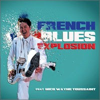 French Blues Explosion - French Blues Explosion (Feat. Nico Wayne Toussaint)