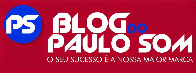 BLOG DO PAULO SOM