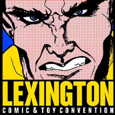 Lexington Comic Con - March 9-11