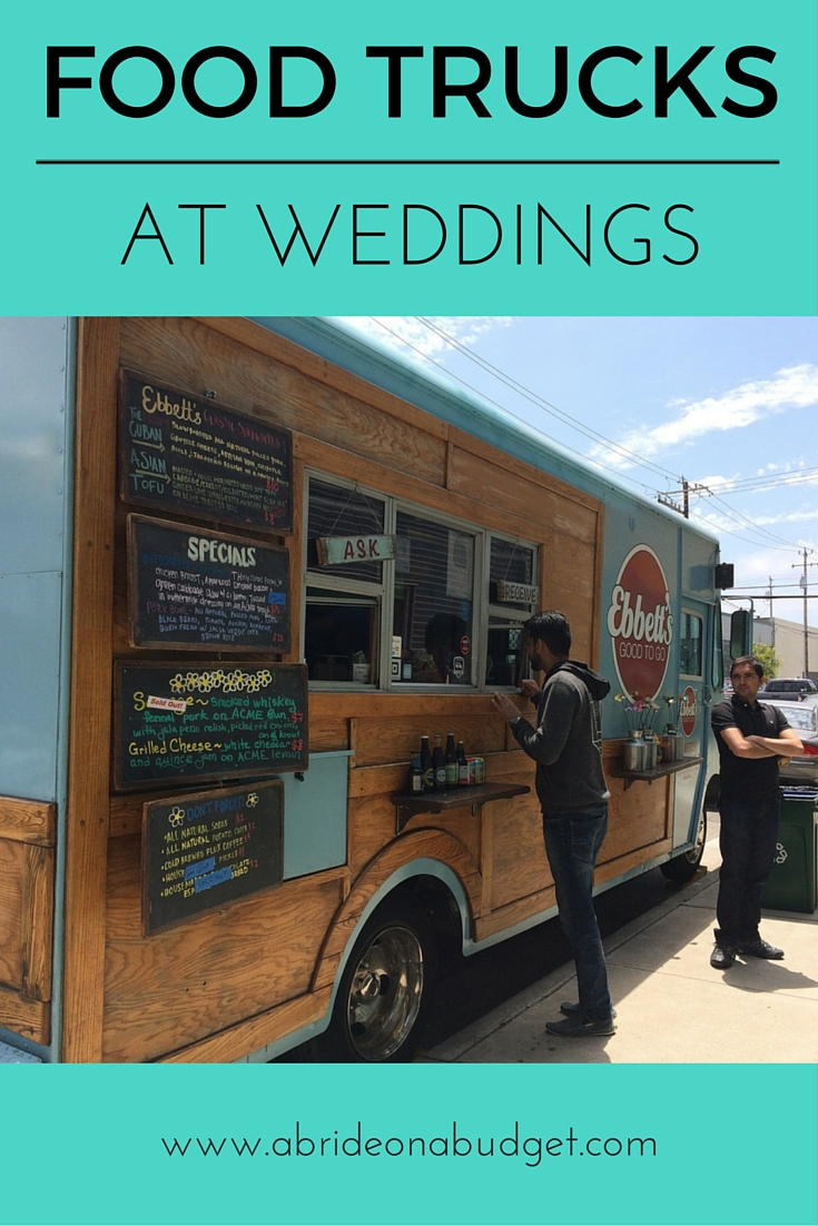 Food Trucks At Weddings | A Bride On A Budget