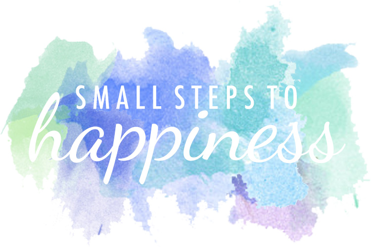 Small Steps to Happiness