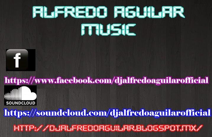 DJ ALFREDO AGUILAR