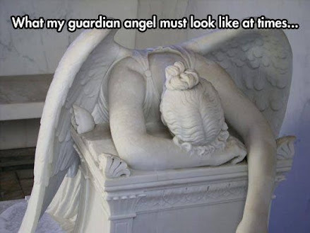 My guardian angel.