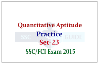 Quantitative Aptitude Practice Questions for SSC CGL Mains / FCI Exams