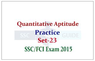 Quantitative Aptitude Practice Questions for SSC CGL Mains / FCI Exams