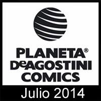 Planeta de Agostini Cómics: Adelanto de las novedades de Julio de 2014