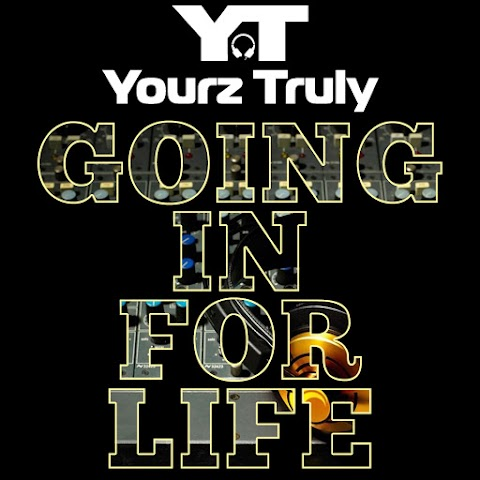 "SONG REVIEW: Yourz Truly ""Going In For Life"""
