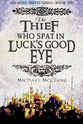 The Thief Who Spat In Luck's Good Eye (Amra #2)