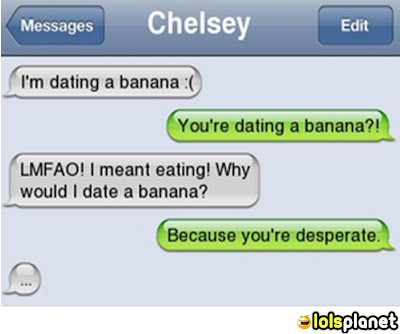 i'm dating banana , Epic autocrrect text